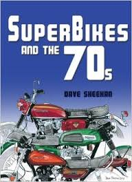 Superbikes and the 70s by David Sheehan