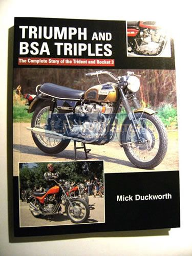 Triumph and BSA Triples the complete story. Mick Duckworth